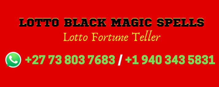 Lotto Black Magic Spells That Works Immediately | Win Lotto Now
